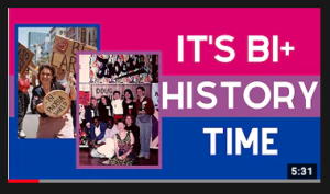 """[Screenshot of the thumbnail for this youtube video: a bi flag with pictures from this bi history exhibit, and large white capital letters that say """"It's Bi+ History Time""""]"""